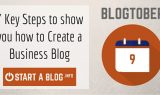 7 key steps to show you how to create a Business Blog