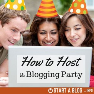How to Host a Blogging Party