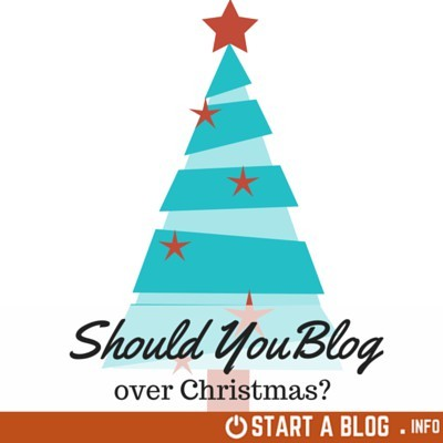 Should You Blog Over Christmas