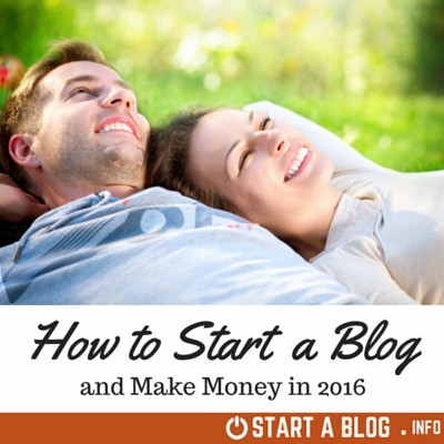 How to Start a Blog and Make Money in 2016