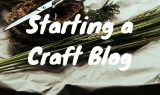 Starting a Craft Blog