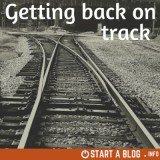 Getting Back on Track using a Blog