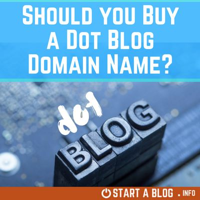 Should you buy a dot Blog domain name for your blog?